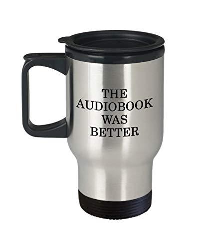 Audiobook Reisebecher für Audiobook Liebhaber Geschenk Audiobook Nerd The Audiobook was Better