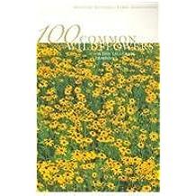 100 Common Wildflowers of the Tallgrass Prairie