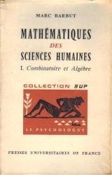 Mathematiques des sciences humaines t1 combinatoire et algebre