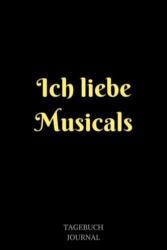Ich liebe Musicals: Notizbuch, Linierte Seiten, 6x9 Inch, Journal, musicals