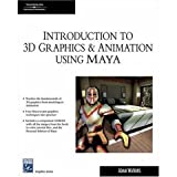 Introduction to 3D Graphics & Animation Using Maya with CD