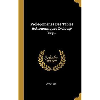 Prolégomènes Des Tables Astronomiques d'Oloug-Beg...