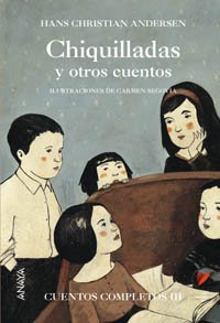 Chiquilladas y otros cuentos / Childish and other Stories: Cuentos completos/ Complete Stories