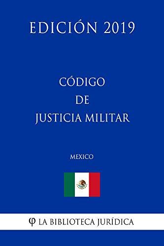 Código de Justicia Militar (México) (Edición 2019)