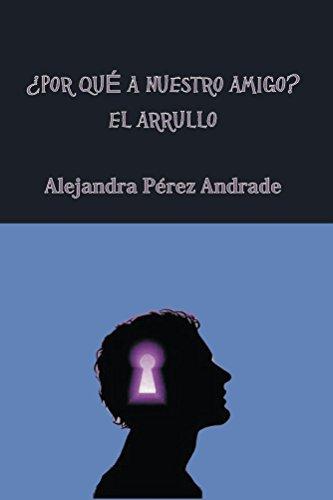 ¿Porque a nuestro amigo?: El arrullo por Alejandra Andrade