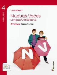 CUADERNO LENGUA NUEVAS VOCES 4 PRIMARIA 1 TRIM SABER HACER - 9788468025490