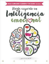 HAZTE EXPERTO EN INTELIGENCIA EMOCIONAL (Serendipity Maior) por OLGA CAÑIZARES GIL