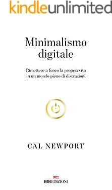 Minimalismo digitale: Rimettere a fuoco la propria vita in un mondo pieno di distrazioni