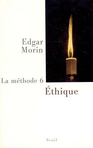 La méthode : Tome 6, Ethique par Edgar Morin