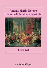 Historia de la música española. 4. Siglo XVIII (Alianza Música (Am)) por Antonio Martín Moreno