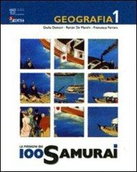 La missione 100 samurai. Geografia. Con atlante-L'Italia e la tua regione-Materiali per il docente. Per la Scuola media