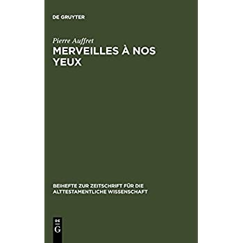 Merveilles a Nos Yeux: Etude Structurelle De Vingt Psaumes Dont Celui De 1Ch 16, 8-36
