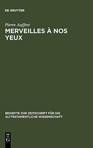 Merveilles a Nos Yeux: Etude Structurelle De Vingt Psaumes Dont Celui De 1Ch 16, 8-36 par Pierre Auffret