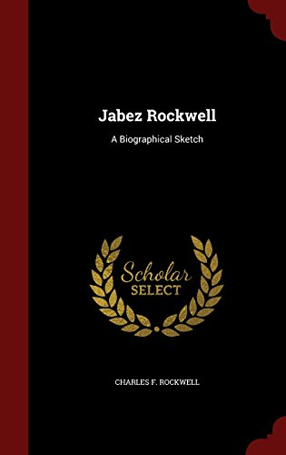 Jabez Rockwell: A Biographical Sketch