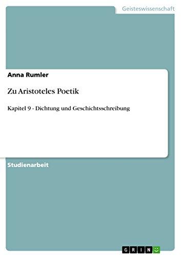 Zu Aristoteles Poetik: Kapitel 9 - Dichtung und Geschichtsschreibung
