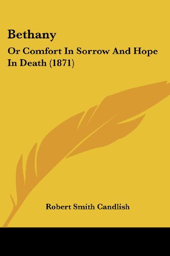 Bethany: Or Comfort in Sorrow and Hope in Death (1871)