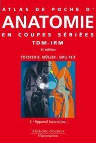 atlas-de-poche-d-39-anatomie-en-coupes-sries-tdm-irm-volume-3-appareil-locomoteur