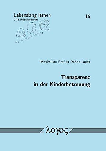 Transparenz in der Kinderbetreuung (Lebenslang lernen, Band 16) -