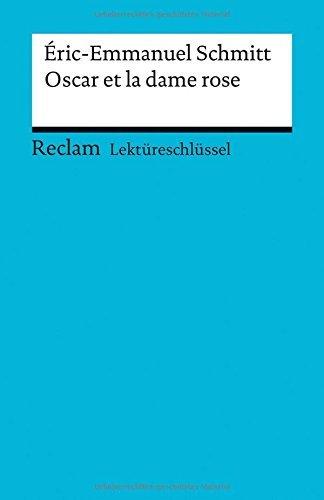 Lekt??reschl??ssel zu ??ric-Emmanuel Schmitt: Oscar et la dame rose by Michaela Banzhaf (2016-05-11)