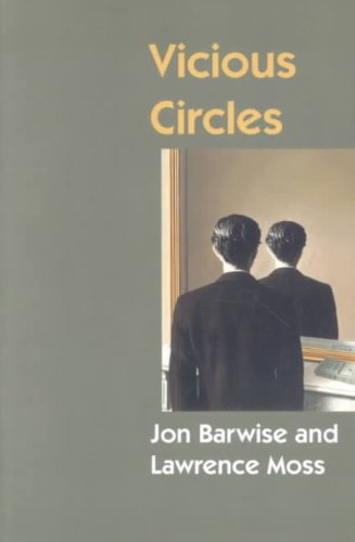 Vicious Circles: On the Mathematics of Non-Wellfounded Phenomena (Center for the Study of Language and Information Publication Lecture Notes)