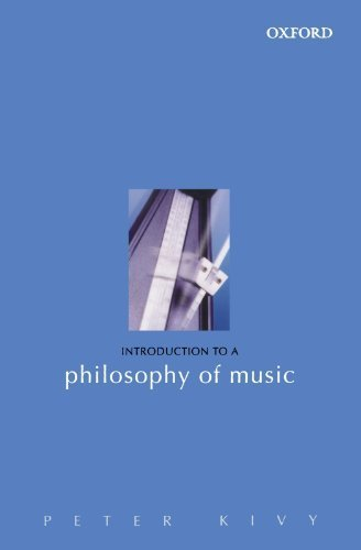 Introduction to a Philosophy of Music by Peter Kivy (2002-08-30)