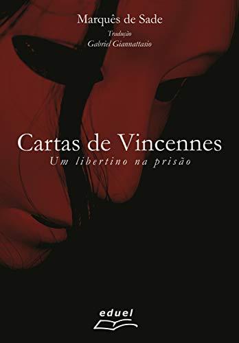 Cartas de Vincennes: um libertino na prisão (Portuguese Edition)