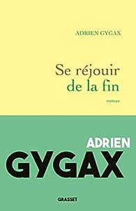 Se réjouir de la fin par Adrien Gygax