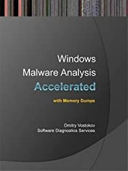 [(Accelerated Windows Malware Analysis with Memory Dumps : Training Course Transcript and WinDbg Practice Exercises)] [By (author) Dmitry Vostokov ] published on (March, 2013)