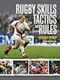 Rugby Skills, Tactics and Rules by Tony Williams (2008-08-01)