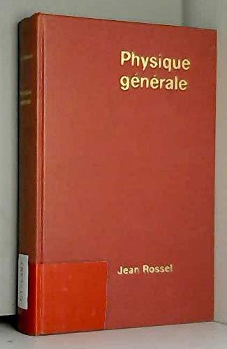 Physique generale par Rossel Jean Jeannet Eric
