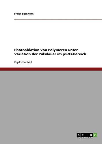 Photoablation von Polymeren unter Variation der Pulsdauer im ps-/fs-Bereich