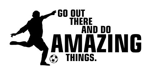 Go Out There und Do Amazing Things.???Fu?ball Passion Hobby Ball Hobby Motivation Wand Aufkleber Wand Zitat Aufkleber Aufkleber Art Wand Spiel Family Fun Zitat Love Home (Race Spiel Amazing)