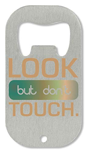 OpenWorld Look But Don't Touch Funny Hipster Fashioned Slogan Flaschenöffner -