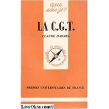 La Confédération générale du travail : 1947-1981