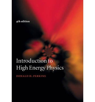 [(Introduction to High Energy Physics)] [ By (author) Donald H. Perkins ] [June, 2000]