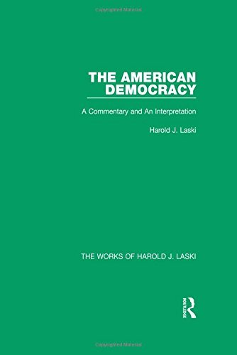 The American Democracy (Works of Harold J. Laski): A Commentary and an Interpretation (The Works of Harold J. Laski) by Harold J. Laski (2014-10-31)