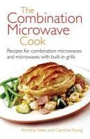 The Combination Microwave Cook (Right Way S.) by Annette Yates,