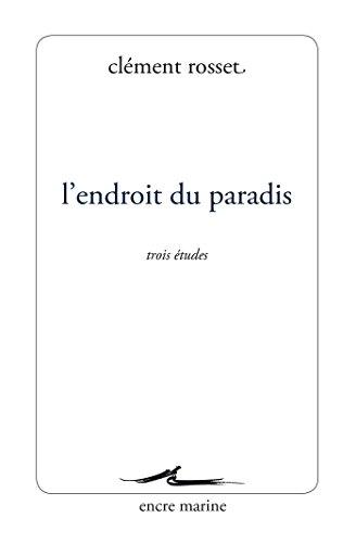 L'Endroit du paradis: Trois études (Encre Marine)