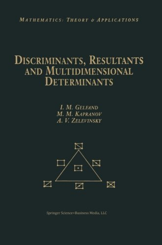 Discriminants, Resultants, and Multidimensional Determinants (Modern Birkhäuser Classics) by Israel M. Gelfand (2008-04-16)