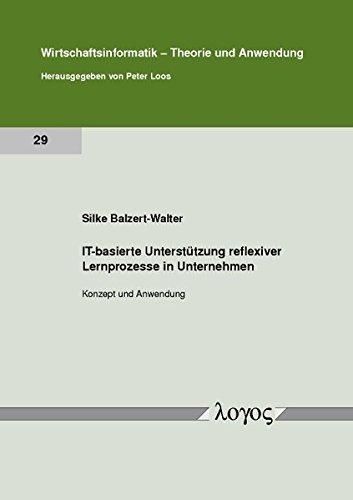 IT-basierte Unterstützung reflexiver Lernprozesse in Unternehmen par Silke Balzert-Walter