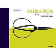 DesignBlicke: Eine Sammlung inspirierender Formen und Objekte