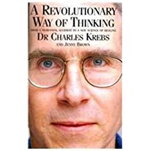A Revolutionary Way of Thinking: From a Near Fatal Accident to a New Science of Healing