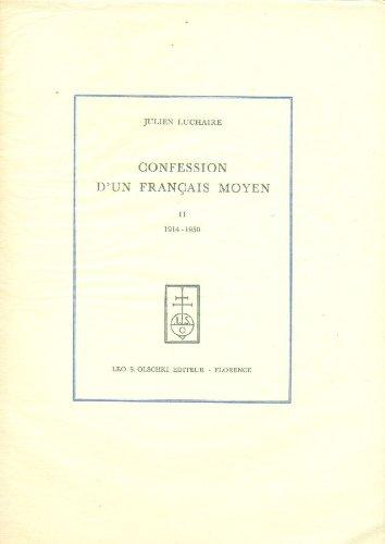 Confession d'un francais moyen. I: 1876-1914. II: 1914-1950