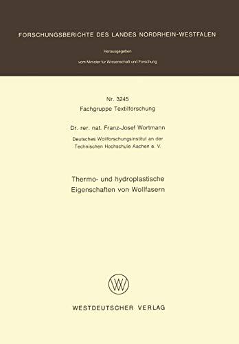 Thermo- und Hydroplastische Eigenschaften von Wollfasern (Forschungsberichte des Landes Nordrhein-Westfalen) (German Edition)