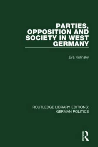 Parties, Opposition and Society in West Germany (RLE: German Politics) (Routledge Library Editions: German Politics) por Eva Kolinsky