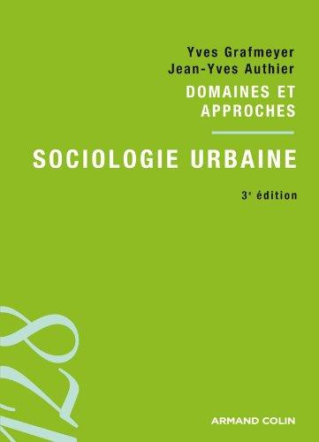 Sociologie urbaine: Domaines et approches