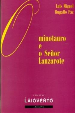 O Minotauro e o señor Lanzarote (Narrativa) por Luis Miguel Bugallo Paz