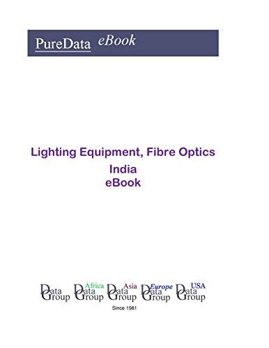 Lighting Equipment, Fibre Optics in India: Market Sales (English Edition)