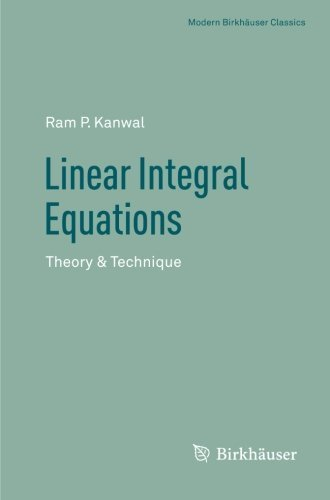 Linear Integral Equations: Theory & Technique (Modern Birkhäuser Classics) by Ram P. Kanwal (2012-11-07)