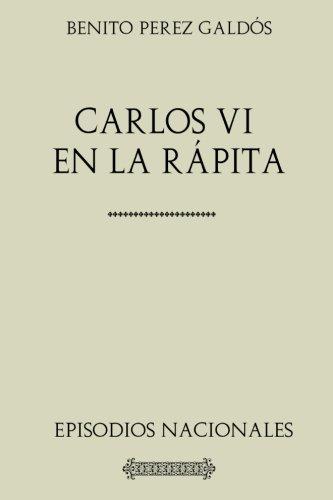 Descargar Libro Colección Galdós. Carlos VI en la Rápita: Episodios Nacionales de Benito Pérez Galdós